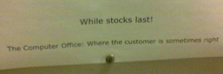 """Where the customer is sometimes right"""